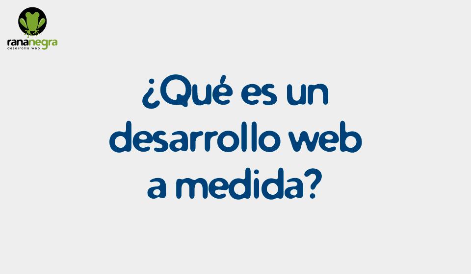 ¿Qué es programación web a medida?