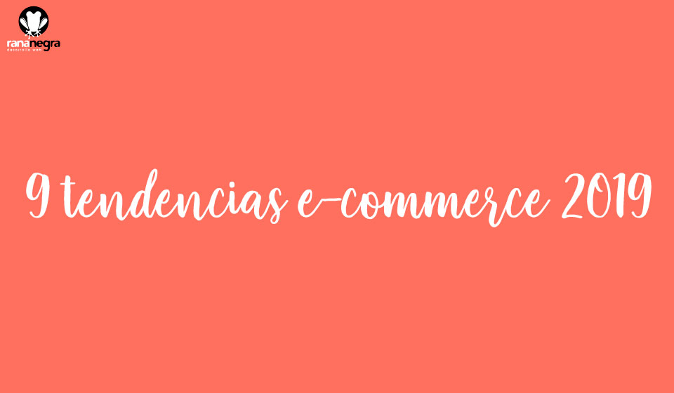 Tendencias e-commerce 2019