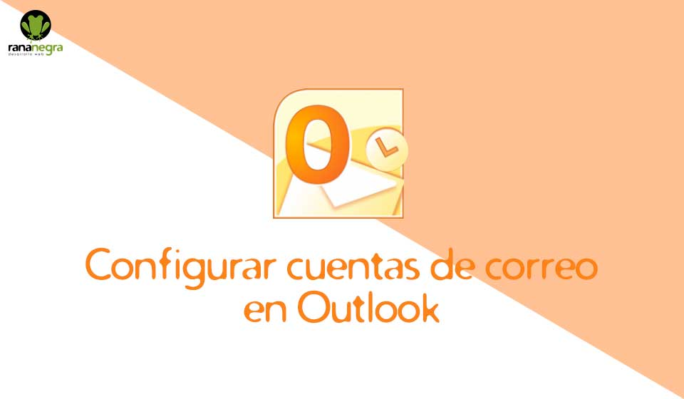 Configurar correo en Outlook